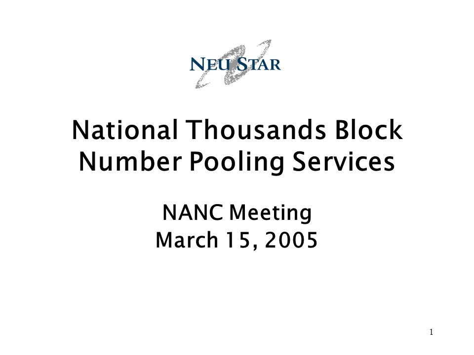 1 National Thousands Block Number Pooling Services NANC Meeting March 15, 2005