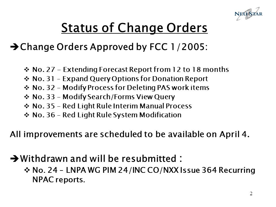 2 Status of Change Orders Change Orders Approved by FCC 1/2005: No.