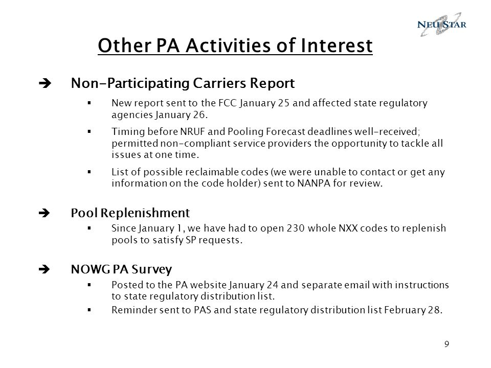 9 Other PA Activities of Interest Non-Participating Carriers Report New report sent to the FCC January 25 and affected state regulatory agencies January 26.