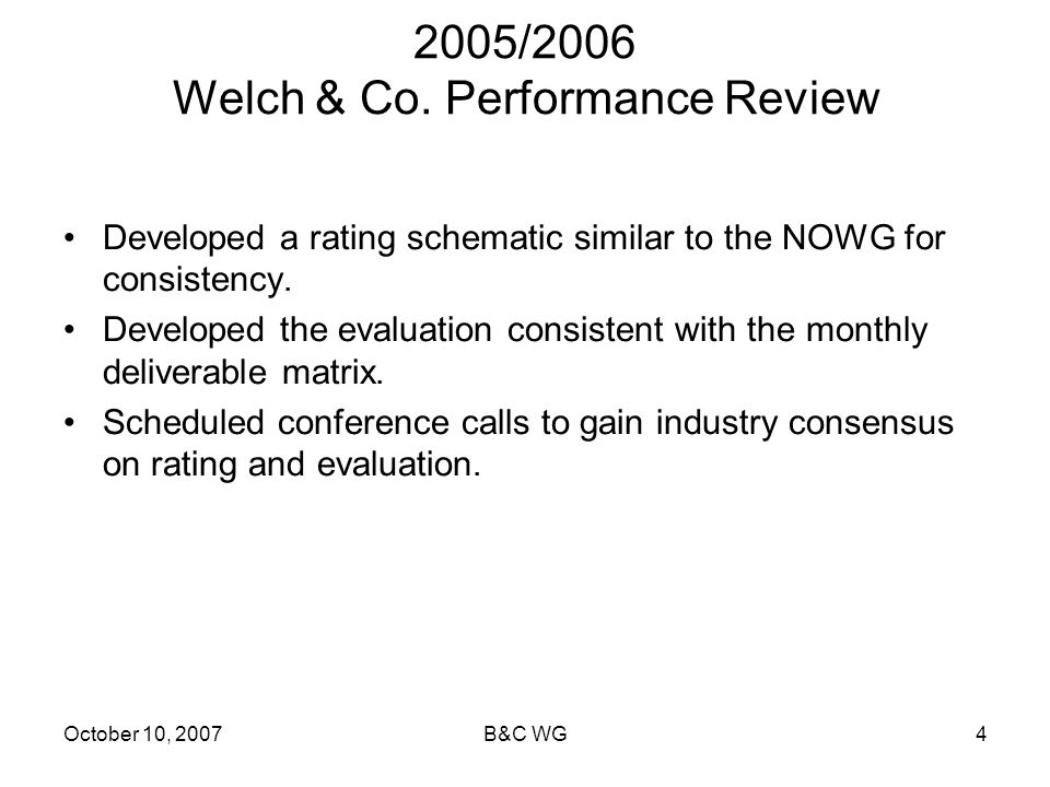 October 10, 2007B&C WG4 2005/2006 Welch & Co.