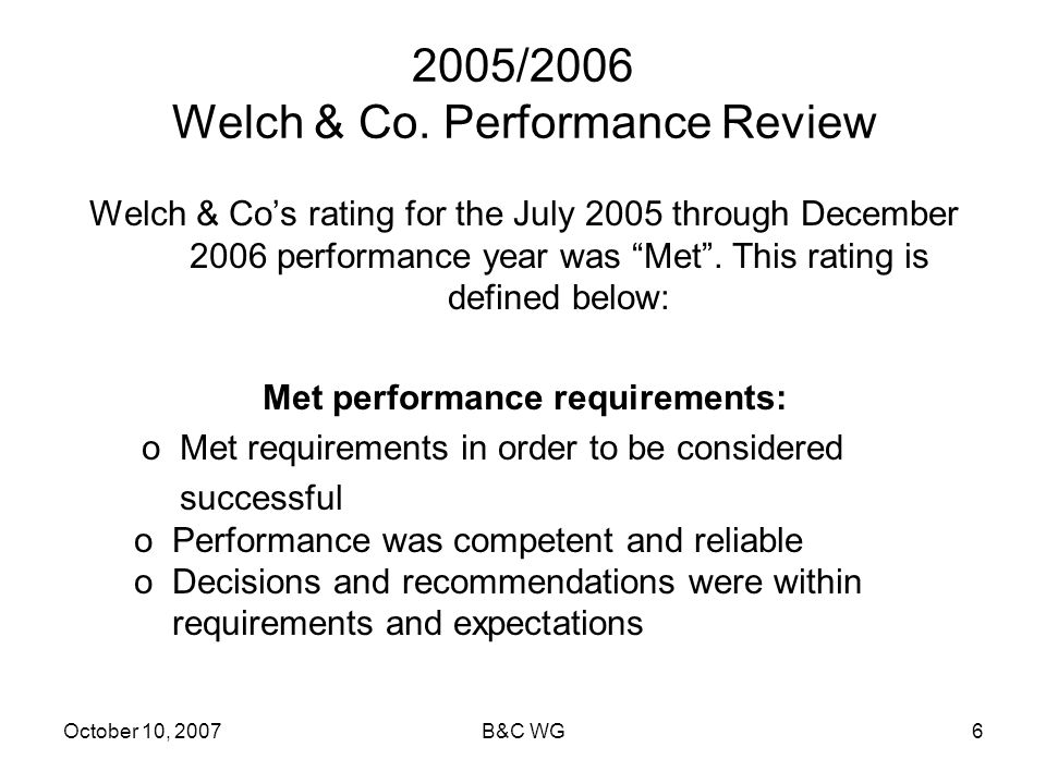 October 10, 2007B&C WG6 2005/2006 Welch & Co.