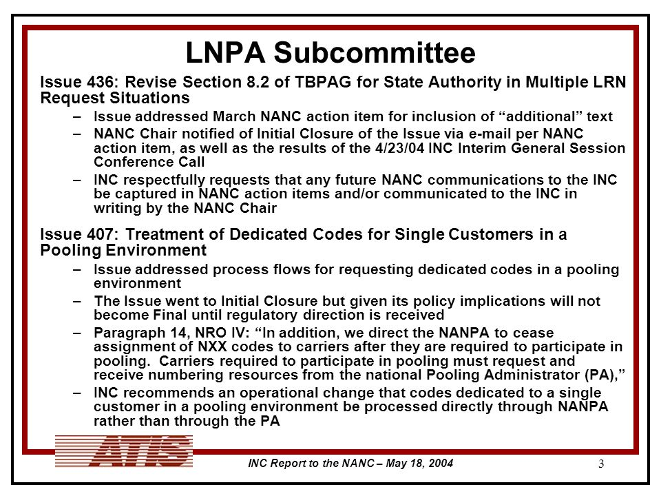 INC Report to the NANC – May 18, 2004 3 LNPA Subcommittee Issue 436: Revise Section 8.2 of TBPAG for State Authority in Multiple LRN Request Situation