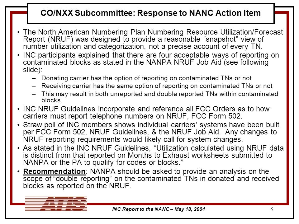 INC Report to the NANC – May 18, 2004 5 CO/NXX Subcommittee: Response to NANC Action Item The North American Numbering Plan Numbering Resource Utiliza