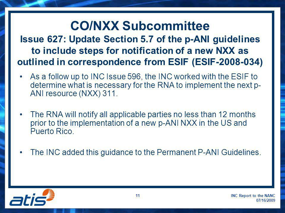 INC Report to the NANC 07/16/2009 11 CO/NXX Subcommittee Issue 627: Update Section 5.7 of the p-ANI guidelines to include steps for notification of a