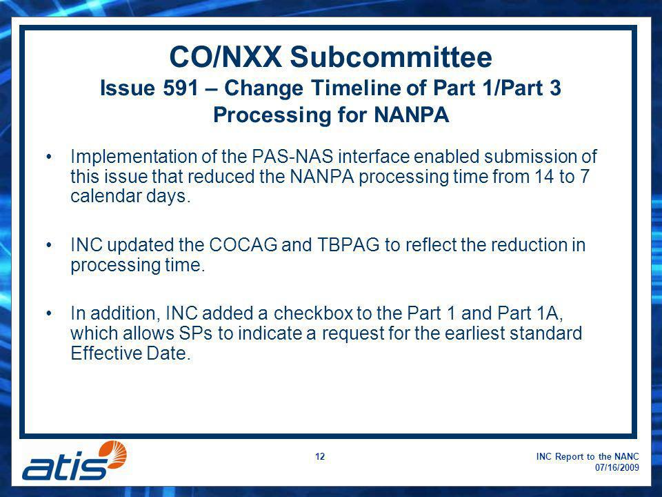 INC Report to the NANC 07/16/2009 12 CO/NXX Subcommittee Issue 591 – Change Timeline of Part 1/Part 3 Processing for NANPA Implementation of the PAS-N