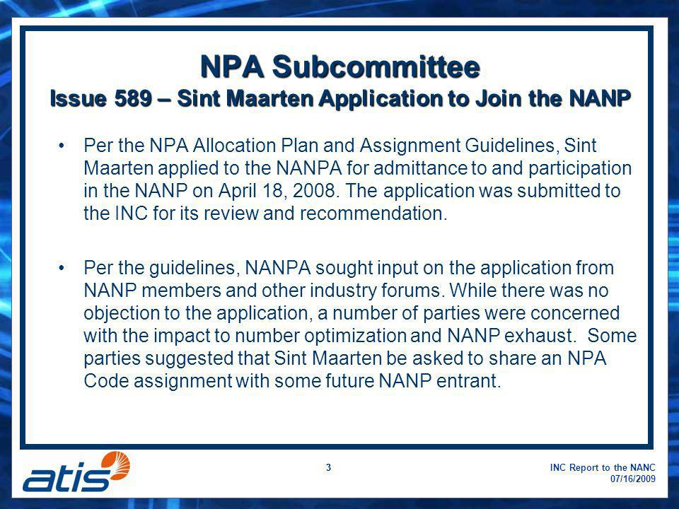 INC Report to the NANC 07/16/2009 33 NPA Subcommittee Issue 589 – Sint Maarten Application to Join the NANP Per the NPA Allocation Plan and Assignment