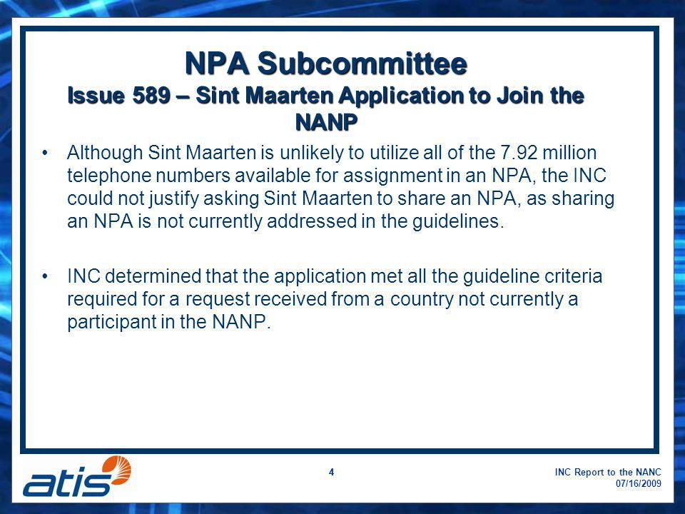 INC Report to the NANC 07/16/2009 4 NPA Subcommittee Issue 589 – Sint Maarten Application to Join the NANP Although Sint Maarten is unlikely to utiliz