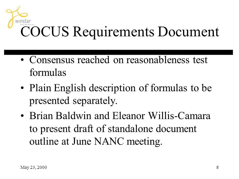 May 23, 20008 COCUS Requirements Document Consensus reached on reasonableness test formulas Plain English description of formulas to be presented sepa