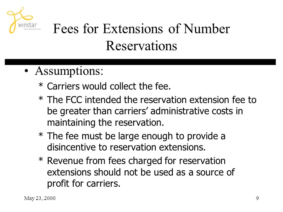 May 23, 20009 Fees for Extensions of Number Reservations Assumptions: *Carriers would collect the fee. *The FCC intended the reservation extension fee