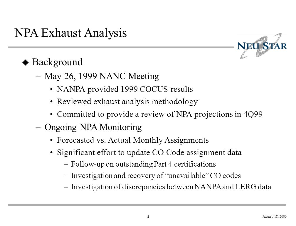 5 January 18, 2000 NPA Exhaust Analysis u NPA Analysis –Historical CO code assignments over eight months (April 1 - November 30, 1999) Total number of codes assigned Average code demand/month Spikes in assignment rate –Number of service providers and rate centers –CO Code rationing –Recent or planned NPA relief activities