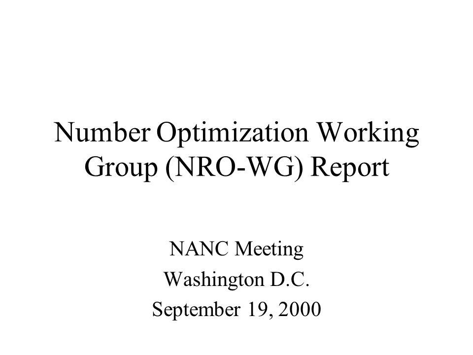 Number Optimization Working Group (NRO-WG) Report NANC Meeting Washington D.C. September 19, 2000
