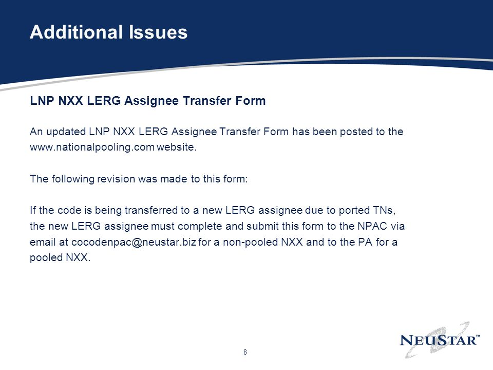 8 Additional Issues LNP NXX LERG Assignee Transfer Form An updated LNP NXX LERG Assignee Transfer Form has been posted to the www.nationalpooling.com website.