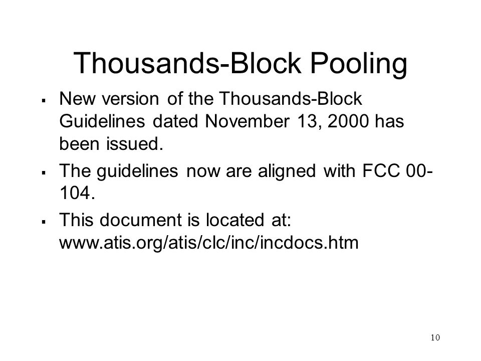 10 Thousands-Block Pooling New version of the Thousands-Block Guidelines dated November 13, 2000 has been issued.