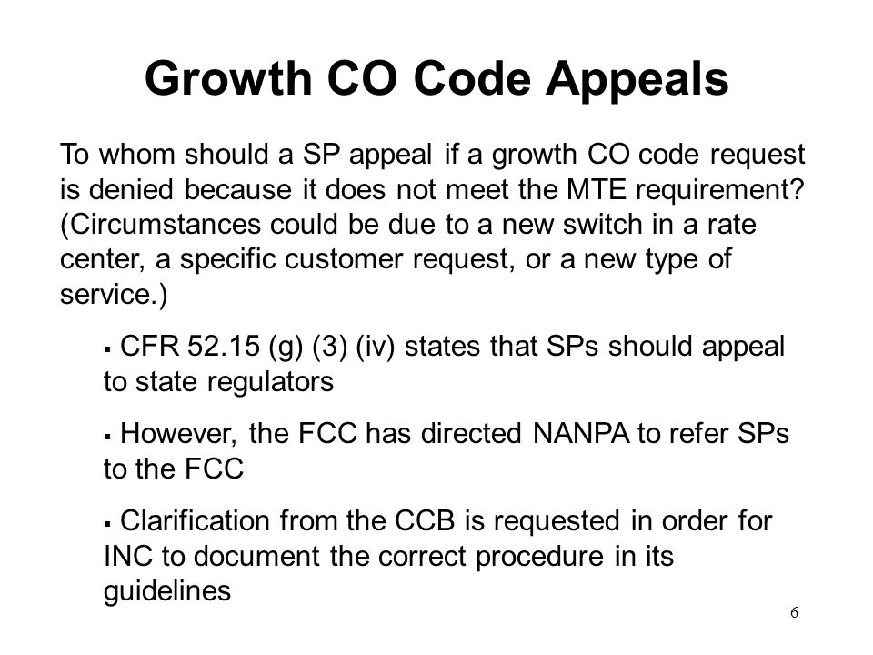 6 Growth CO Code Appeals To whom should a SP appeal if a growth CO code request is denied because it does not meet the MTE requirement.