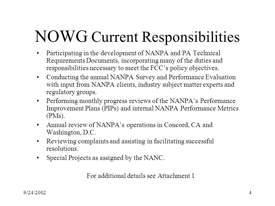 9/24/20024 NOWG Current Responsibilities Participating in the development of NANPA and PA Technical Requirements Documents, incorporating many of the duties and responsibilities necessary to meet the FCCs policy objectives.