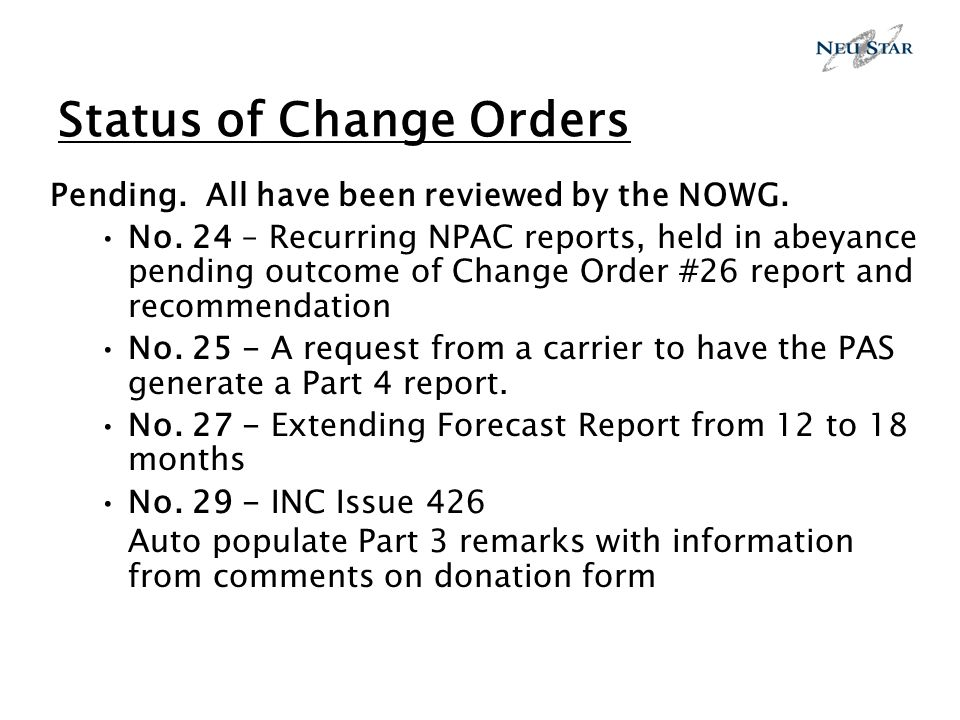 Status of Change Orders Pending. All have been reviewed by the NOWG.