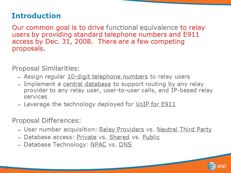 2 Introduction Our common goal is to drive functional equivalence to relay users by providing standard telephone numbers and E911 access by Dec.