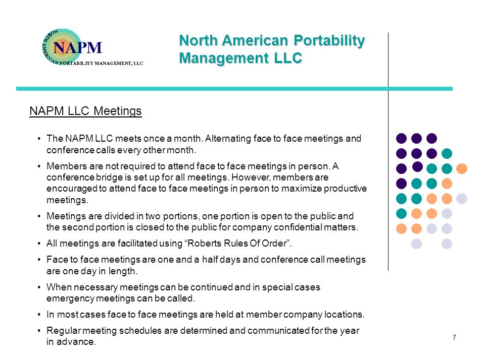 North American Portability Management LLC NAPM LLC Meetings The NAPM LLC meets once a month. Alternating face to face meetings and conference calls ev