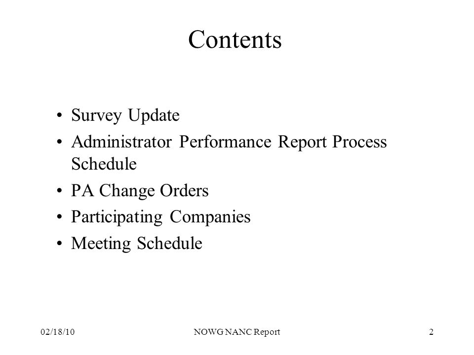 02/18/10NOWG NANC Report2 Contents Survey Update Administrator Performance Report Process Schedule PA Change Orders Participating Companies Meeting Sc