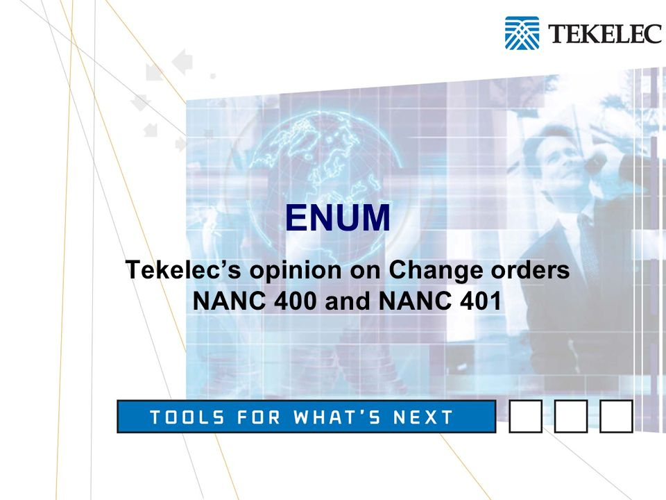 Tekelecs opinion on Change orders NANC 400 and NANC 401 ENUM
