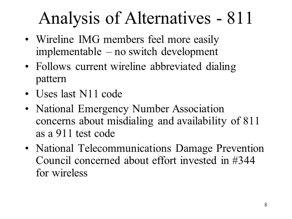 8 Analysis of Alternatives - 811 Wireline IMG members feel more easily implementable – no switch development Follows current wireline abbreviated dial