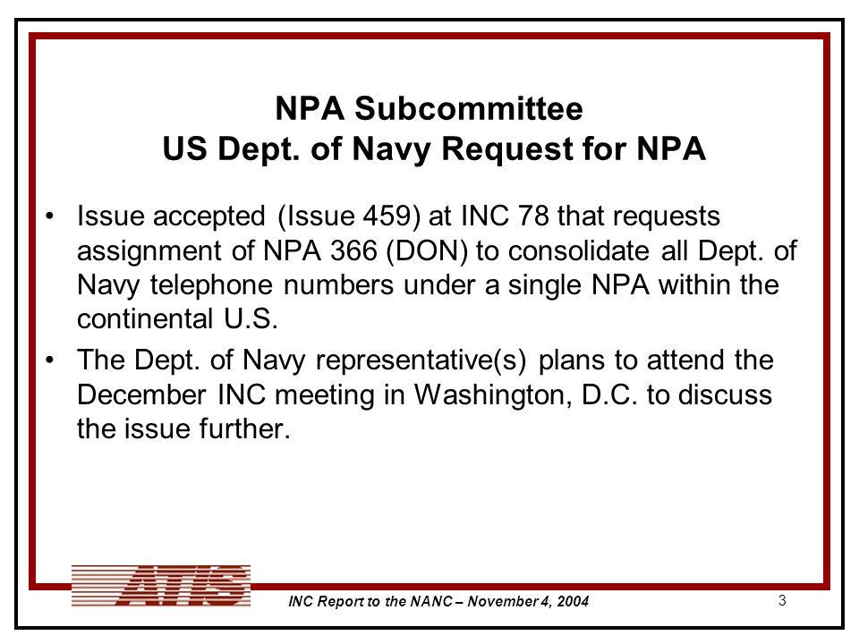 INC Report to the NANC – November 4, 2004 3 NPA Subcommittee US Dept.