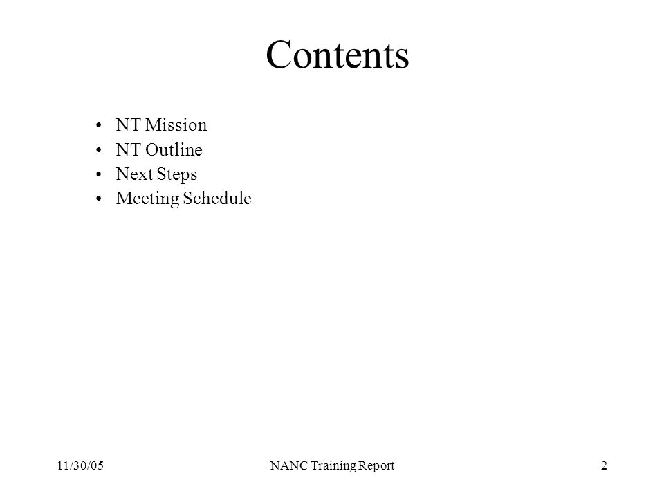 11/30/05NANC Training Report2 Contents NT Mission NT Outline Next Steps Meeting Schedule
