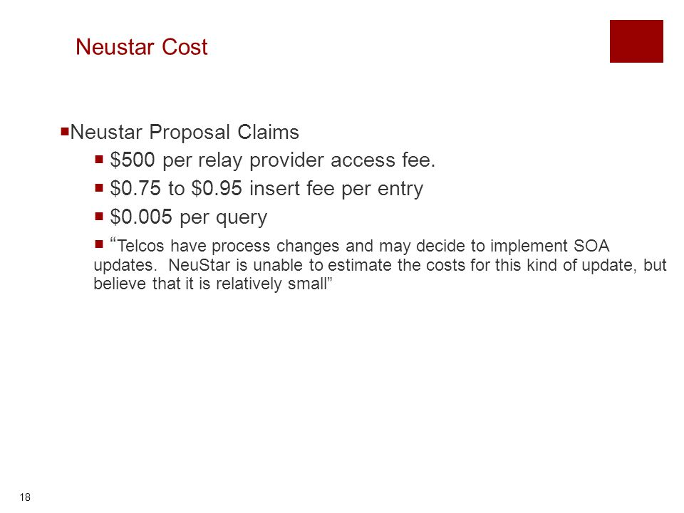 18 Neustar Cost Neustar Proposal Claims $500 per relay provider access fee.