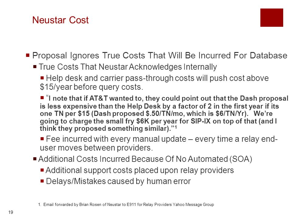 19 Neustar Cost Proposal Ignores True Costs That Will Be Incurred For Database True Costs That Neustar Acknowledges Internally Help desk and carrier pass-through costs will push cost above $15/year before query costs.