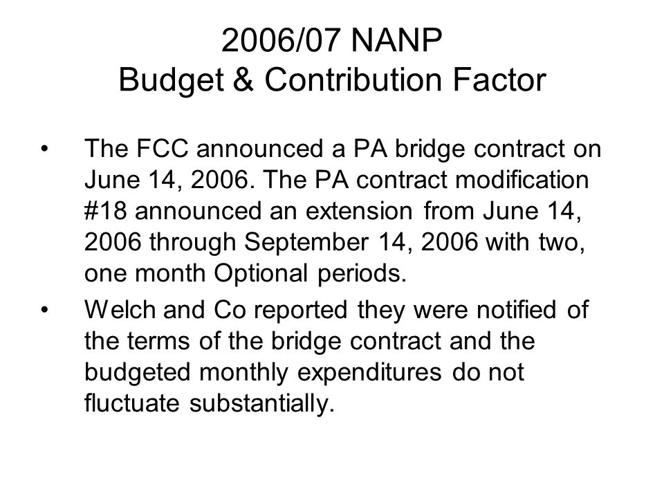 2006/07 NANP Budget & Contribution Factor The FCC announced a PA bridge contract on June 14, 2006.
