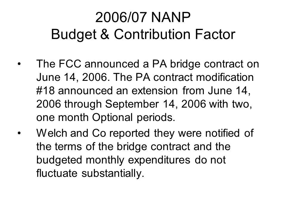 2006/07 NANP Budget & Contribution Factor The FCC announced a PA bridge contract on June 14, 2006.