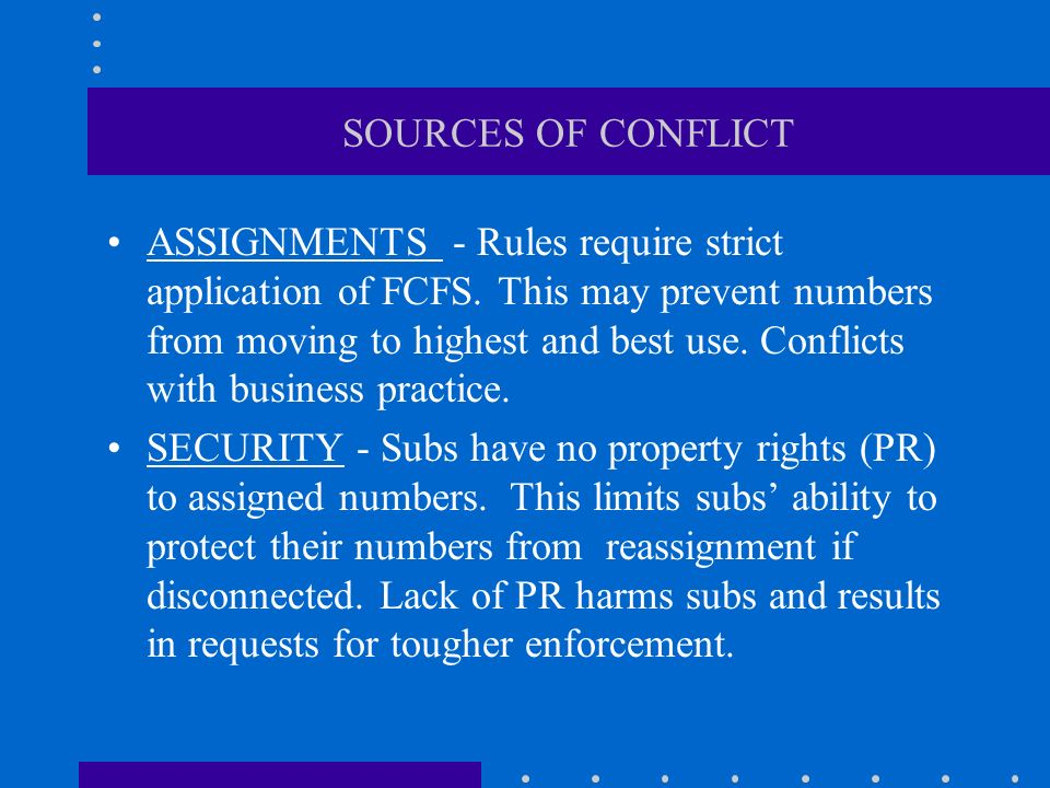 SOURCES OF CONFLICT ASSIGNMENTS - Rules require strict application of FCFS.