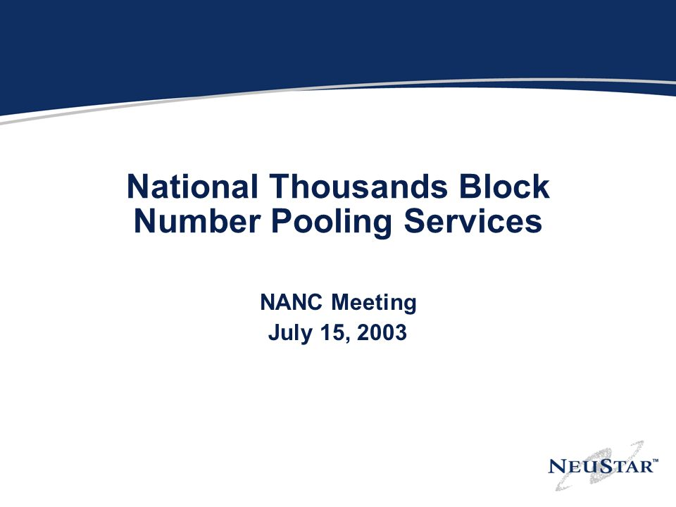 National Thousands Block Number Pooling Services NANC Meeting July 15, 2003