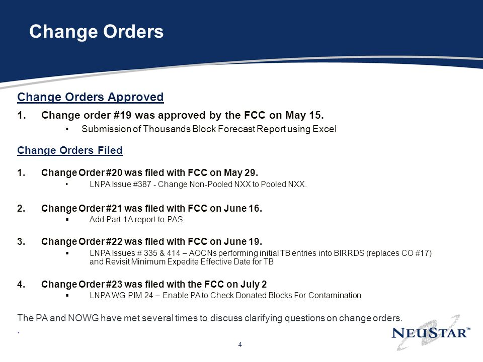 4 Change Orders Change Orders Approved 1.Change order #19 was approved by the FCC on May 15. Submission of Thousands Block Forecast Report using Excel