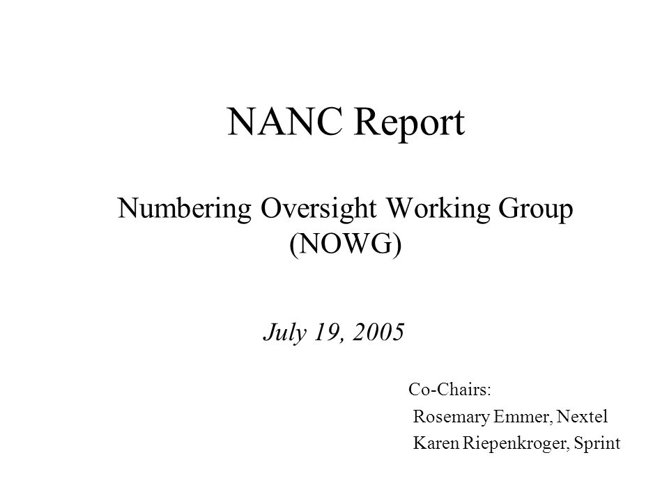 07/19/2005NOWG NANC Report2 Contents PA Change Order #42 Recommendation Summary - NANPA 2004 Performance Report Summary - PA 2004 Performance Report PA Technical Requirements Document Attachments - Tracking Documents -NANPA 2004 Performance Evaluation Report -PA 2004 Performance Evaluation Report 2005 Meeting Schedule