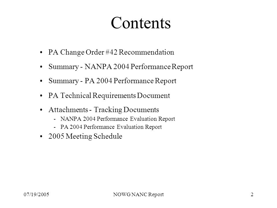 07/19/2005NOWG NANC Report2 Contents PA Change Order #42 Recommendation Summary - NANPA 2004 Performance Report Summary - PA 2004 Performance Report P