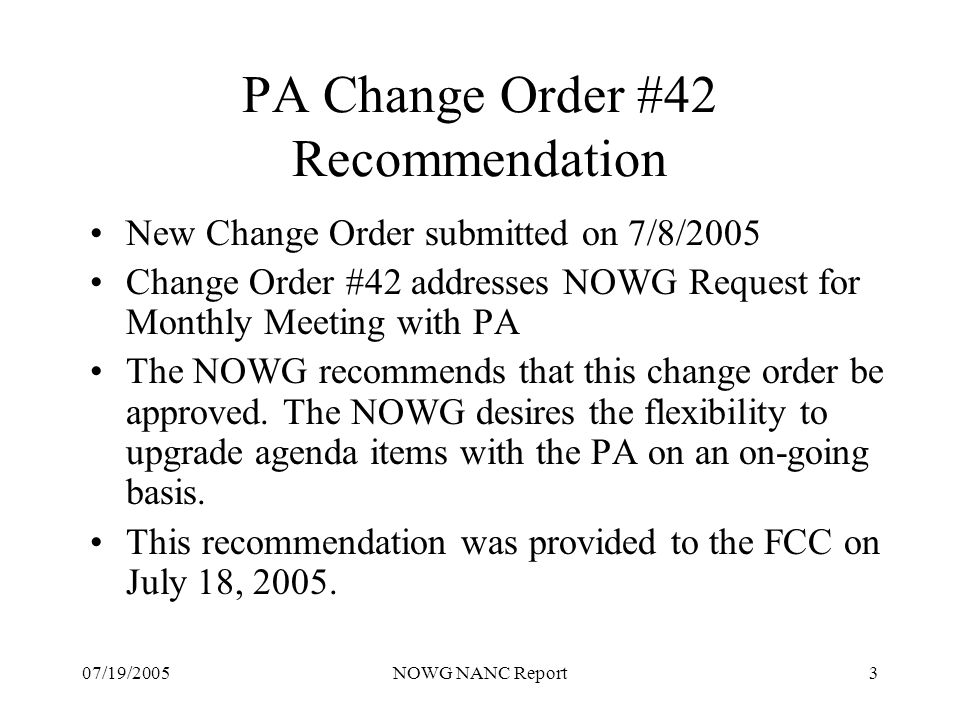 07/19/2005NOWG NANC Report4 Summary 2004 NANPA Performance Report 2004 Survey Responses Comparable to previous years Total responses reflect a single survey per entity Reduced volume could be related to PA Survey and high Customer satisfaction level
