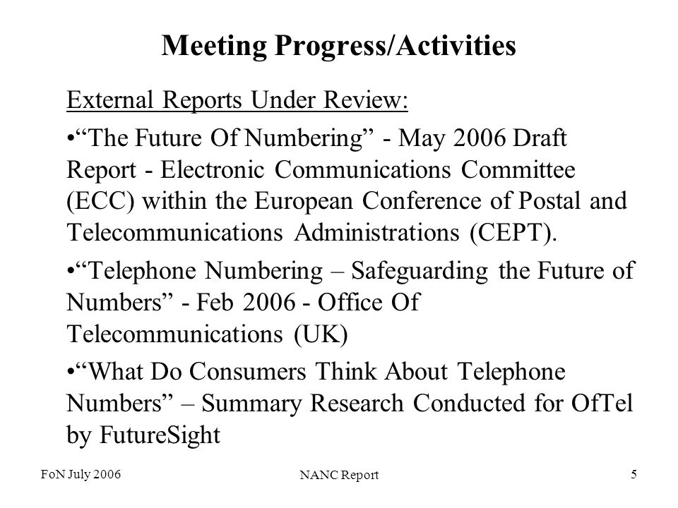 FoN July 2006 NANC Report 5 Meeting Progress/Activities External Reports Under Review: The Future Of Numbering - May 2006 Draft Report - Electronic Co