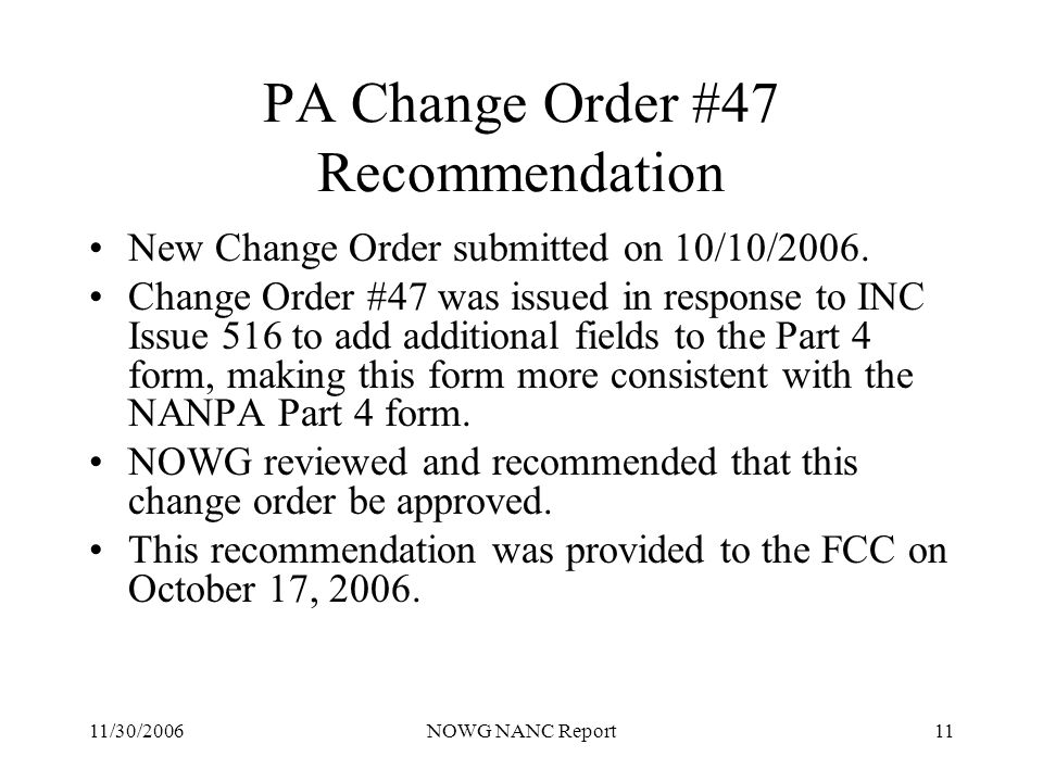 11/30/2006NOWG NANC Report11 PA Change Order #47 Recommendation New Change Order submitted on 10/10/2006.