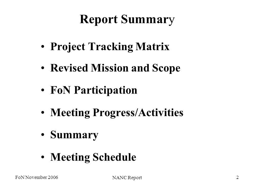 FoN November 2006 NANC Report 2 Report Summary Project Tracking Matrix Revised Mission and Scope FoN Participation Meeting Progress/Activities Summary