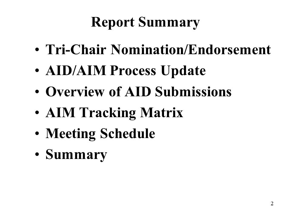 22 Report Summary Tri-Chair Nomination/Endorsement AID/AIM Process Update Overview of AID Submissions AIM Tracking Matrix Meeting Schedule Summary