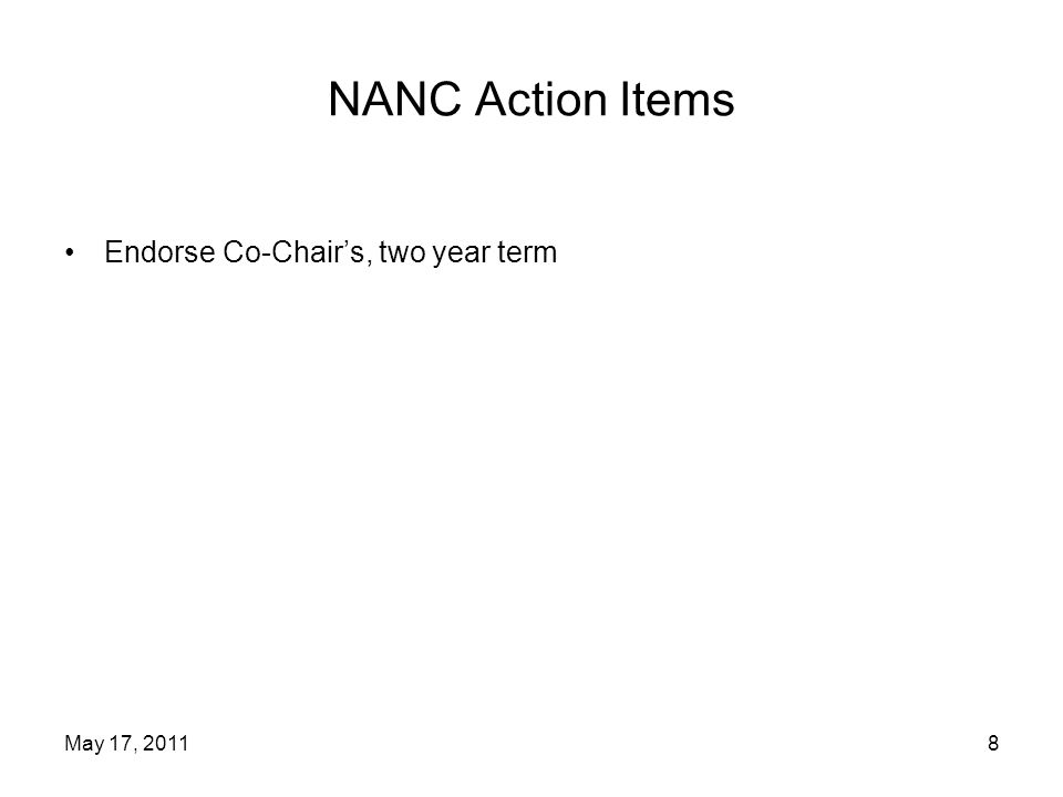 NANC Action Items Endorse Co-Chairs, two year term May 17, 20118