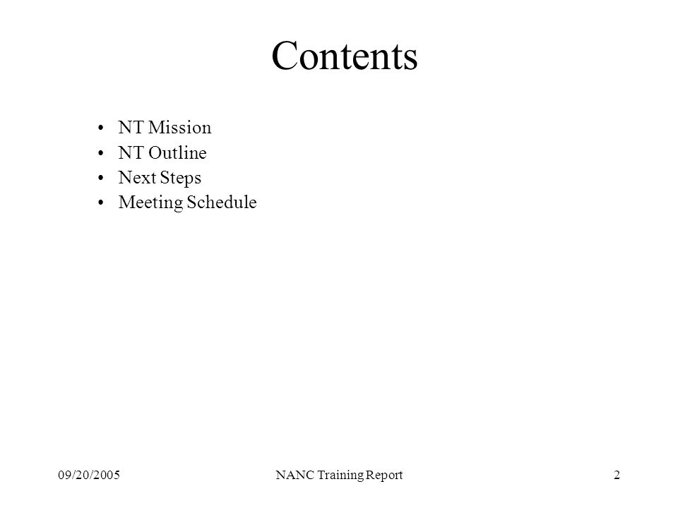 09/20/2005NANC Training Report2 Contents NT Mission NT Outline Next Steps Meeting Schedule