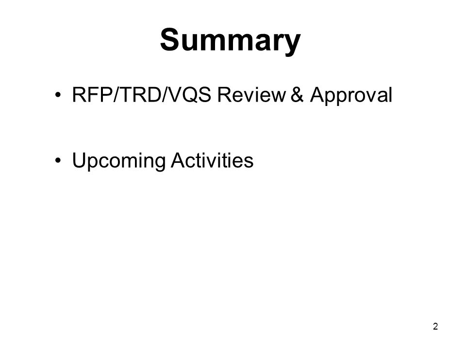 Summary RFP/TRD/VQS Review & Approval Upcoming Activities 2