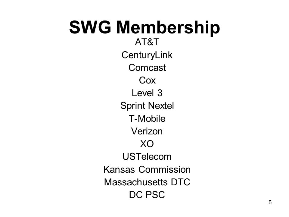 SWG Membership AT&T CenturyLink Comcast Cox Level 3 Sprint Nextel T-Mobile Verizon XO USTelecom Kansas Commission Massachusetts DTC DC PSC 5