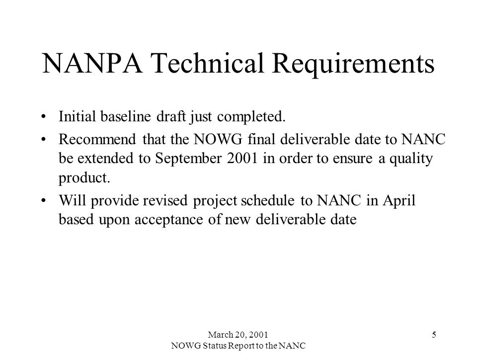 March 20, 2001 NOWG Status Report to the NANC 5 NANPA Technical Requirements Initial baseline draft just completed.