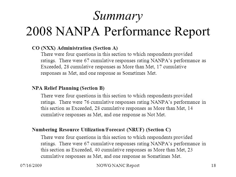07/16/2009NOWG NANC Report18 Summary 2008 NANPA Performance Report CO (NXX) Administration (Section A) There were four questions in this section to which respondents provided ratings.