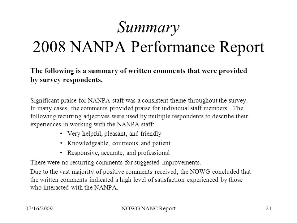 07/16/2009NOWG NANC Report21 Summary 2008 NANPA Performance Report The following is a summary of written comments that were provided by survey respondents.