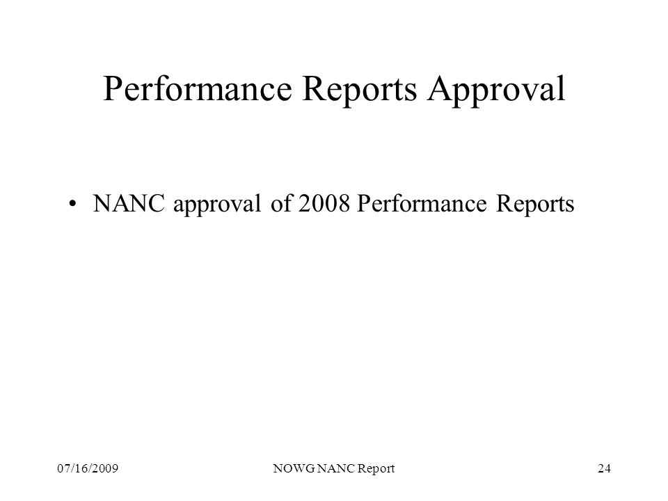 07/16/2009NOWG NANC Report24 Performance Reports Approval NANC approval of 2008 Performance Reports