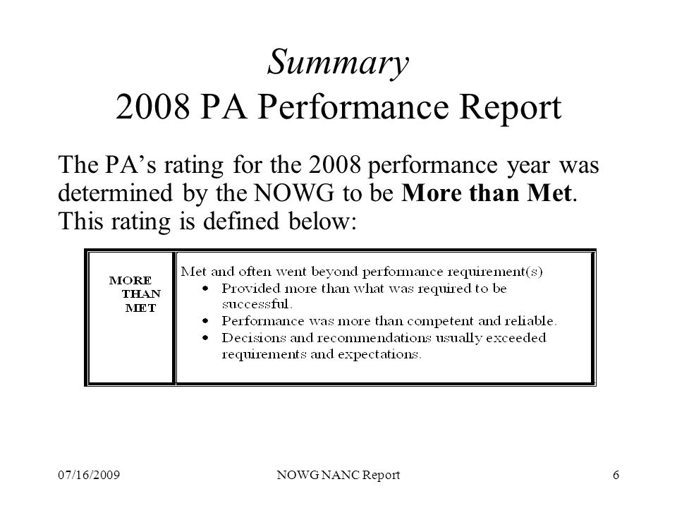 07/16/2009NOWG NANC Report6 Summary 2008 PA Performance Report The PAs rating for the 2008 performance year was determined by the NOWG to be More than Met.